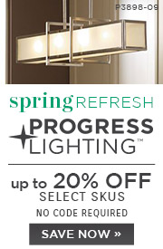 Spring Refresh | Progress Lighting | up to 20% Off Select Skus | No Code Required | Save Now