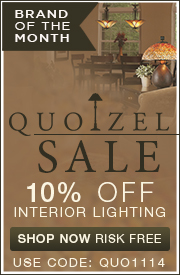 QUOIZEL SALE! 10% off Interior Lighting!