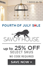 Fourth of July Sale | Savoy House | up to 25% Off Select Skus | No Code Required | Save Now