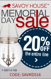 Savoy House | Memorial Day Sale |  20% Off Entire Line