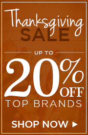 Thanksgiving Sales! Up to 20% off top brands!