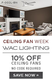 Ceiling Fan Week | WAC Lighting | 10% OFF Ceiling Fans | No Code Required | Save Now