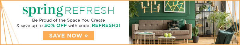 Spring Refresh | Be Proud of the Space You Create | Save up to 30% Off Lighting & Decor with code: REFRESH21 | Save Now