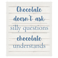 Saying Blue and Gray on White Wall Art, Chocolate Doesnt Ask